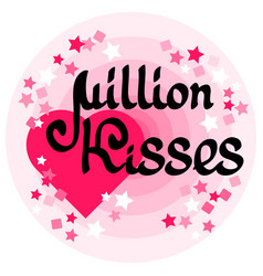 Million kisses card with handwritten words heart vector