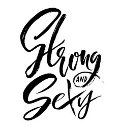 strong and sexy hand drawn dry brush lettering vector image