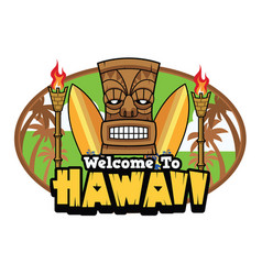 welcome to hawaii tiki greetings vector image