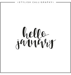 Hello January Time of year Calligraphy phrase in vector image
