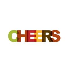 Cheers phrase overlap color no transparency vector