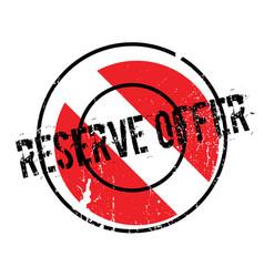 Reserve offer rubber stamp vector