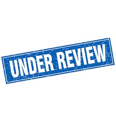 Under review blue square grunge stamp on white vector