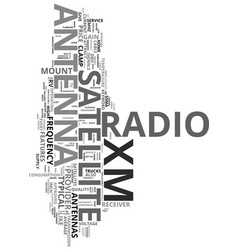 xm satellite radio antenna text word cloud concept vector image