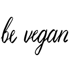 be vegan vector image vector image