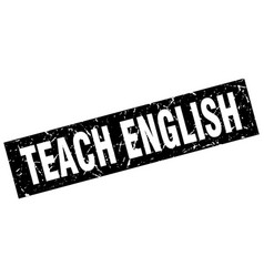 square grunge black teach english stamp vector image vector image