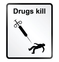 Drugs Kill Information Sign vector