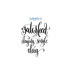 February 11 - satisfied staying single day - han vector