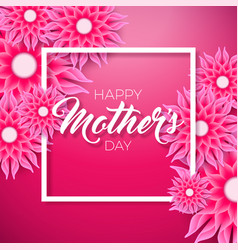 happy mothers day greeting card with flower on vector image