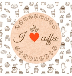 I love coffee hand drawn coffee theme design vector
