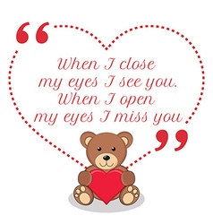 Inspirational love quote When I close my eyes I vector image