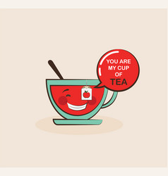Funny tea cup with funny quote valentine greeting vector