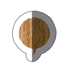 Sticker realistc wooden texture circular dialog vector
