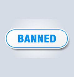 Banned sign banned rounded blue sticker banned vector