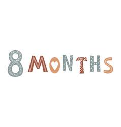 Eight month baby lettering in scandinavian vector