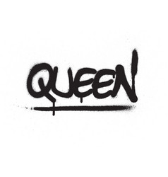 graffiti queen word sprayed in black over white vector image