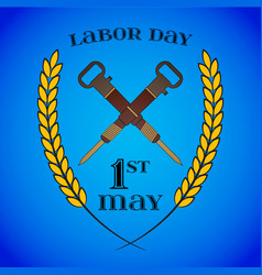 may 1st labor day crossed jackhammers symbol of vector image
