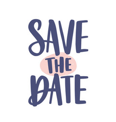 save the date phrase or message written with vector image