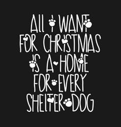All i want for christmas is a home for every shel vector