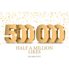 anniversary or event 500000 gold 3d numbers vector image
