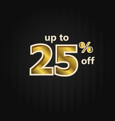 Discount up to 25 off label price gold template vector