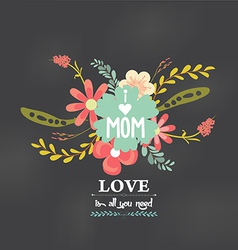 Mothers day with love florals greeting card vector