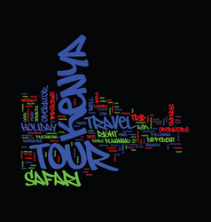 the best kenya tour right travel text background vector image