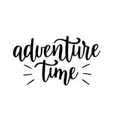 adventure time lettering motivational vector image vector image