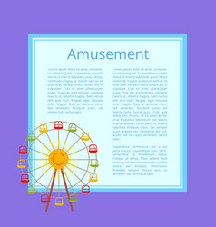 amusement poster ferris wheel with color cabins vector image