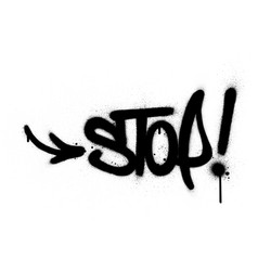 graffiti stop word sprayed in black over white vector image