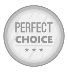 Label perfect choice icon gray monochrome style vector