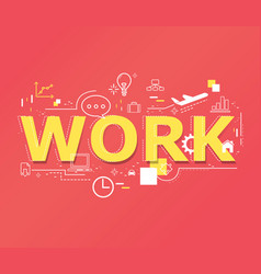creative of work word lettering typography vector image