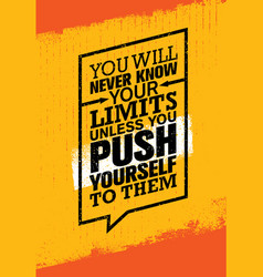 you will never know your limits unless you push vector image vector image