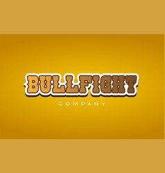Bullfight bull fight western style word text logo vector