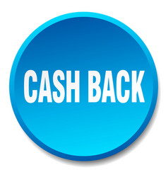 Cash back blue round flat isolated push button vector