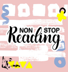 Non stop reading inspirational and motivational vector