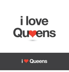 i love queens vector image vector image