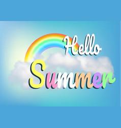 hello summer blue sky cloud and rainbow vector image vector image
