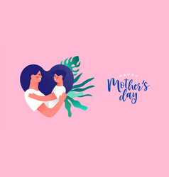 happy mothers day card mom child hug vector image