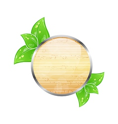 Wooden circle board with eco green leaves vector image