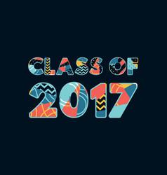 Class of 2017 concept word art vector