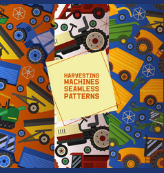 harvesting machines set seamless patterns vector image