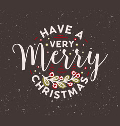 have a very merry christmas wish handwritten with vector image