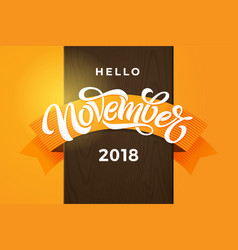 hello november 2018 typography modern brush vector image