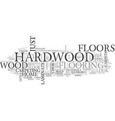 benefits of hardwood floors text word cloud vector image