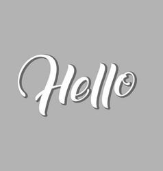 hand drawn lettering hello elegant modern vector image