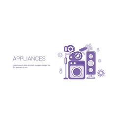 home appliances electronic devices concept vector image