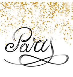 lettering paris text with gold confetti hand vector image