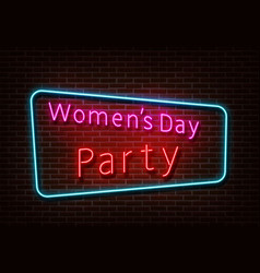 neon womens party sign womens day light is vector image
