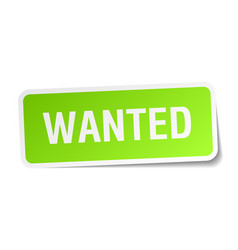 Wanted green square sticker on white background vector